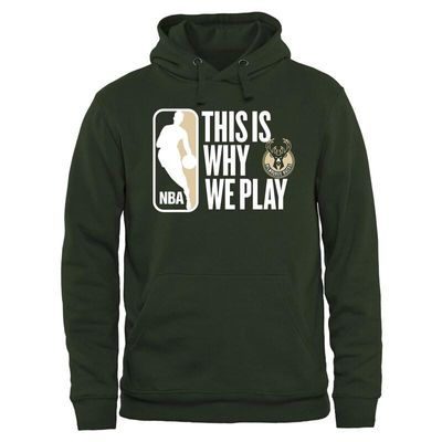 Milwaukee Bucks This Is Why We Play Pullover Hoodie - Green