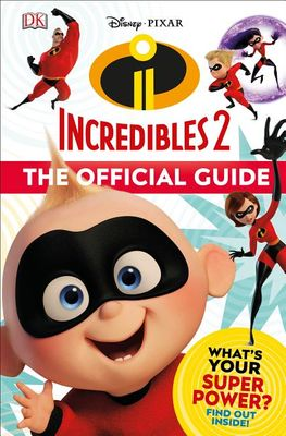 Disney Pixar: The Incredibles 2: The Official Guide (Hardcover)