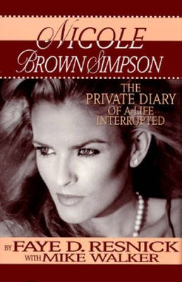 Nicole Brown Simpson: The Private Diary of a Life Interrupted, Pre-Owned (Hardcover)